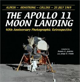 The Apollo 11 Moon Landing: 40th Anniversay Photographic Retrospective