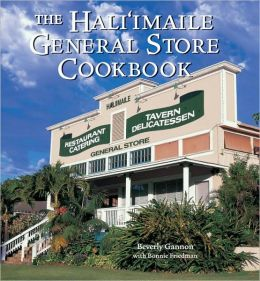 Hali'imaile General Store Cookbook: Home Cooking from Maui