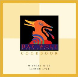 Bay Wolf Restaurant Cookbook