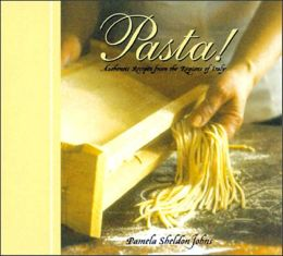 Pasta!: Authentic Recipes from the Regions of Italy