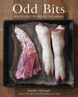 Odd Bits: How to Cook the Rest of the Animal