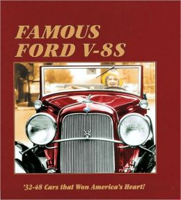 Famous Ford V-8s: 32-48 Cars That Won America's Heart!