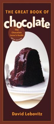 Great Book of Chocolate:The Cocolate Lover's Guide with Recipes