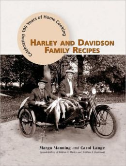 Harley and Davidson Family Recipes: Celebrating 100 Years of Home Cooking