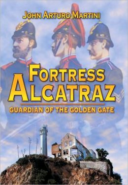 Fortress Alcatraz: Guardian of the Golden Gate