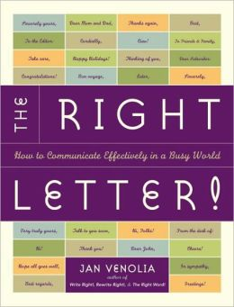 The Right Letter!: How to Communicate Effectively in a Busy World