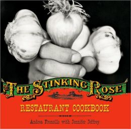 Stinking Rose Restaurant Cookbook