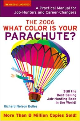 What Color Is Your Parachute? 2006: A Practical Manual for Job-Hunters and Career