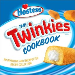 Twinkies Cookbook: An Inventive and Unexpected Recipe Collection