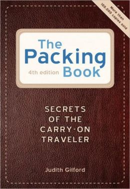 Packing Book, 4/E Secrets of the Carry-On Traveler