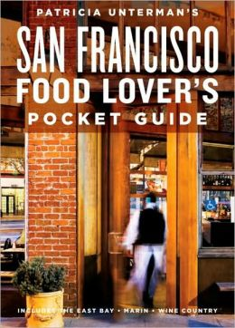 Patricia Unterman's San Francisco Food Lovers' Pocket Guide 2007-2008 Edition