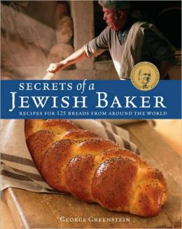 Secrets of a Jewish Baker, Revised: 125 Breads from Around the World