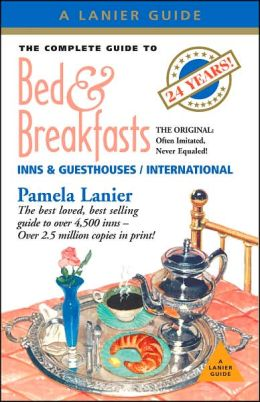 Complete Guide to Bed & Breakfasts, Inns and Guesthouses