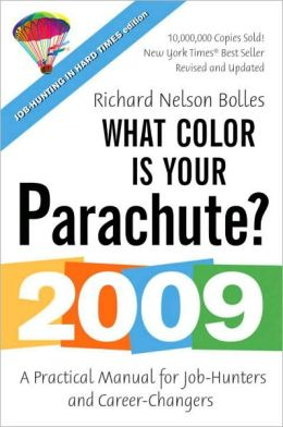 What Color is Your Parachute? 2009: A Practical Manual for Job-Hunters and Career Changers