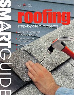 Smart Guide: Roofing: Step-by-Step Projects