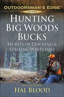 Hunting Big-Woods Bucks