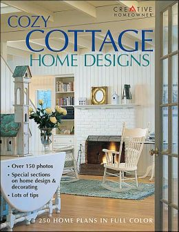 Cozy cottage home designs by creative homeowner editors for Cozy cottage home designs