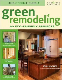 Green Remodeling: Your Start toward an Eco-Friendly Home