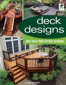 Deck Designs: Great Design Ideas from Top Deck Designers, All New 3rd Edition