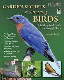 Garden Secrets for Attracting Birds: A Bird-by-Bird Guide to Favored Plants