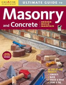 Ultimate Guide to Masonry and Concrete, 3rd edition