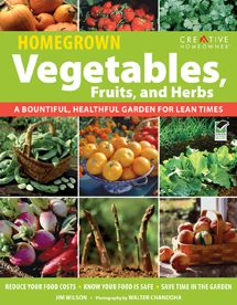 Homegrown Vegetables, Fruits and Herbs: A Bountiful, Healthful Garden for Lean Times