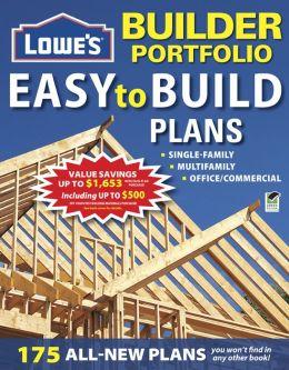 Lowe's Builder Portfolio: Easy-to-Build Plans