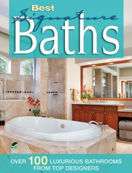 Best Signature Baths: Over 100 Fabulous Bathrooms from Top Designers