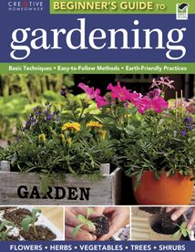 The The Beginner's Guide to Gardening: Basic Techniques - Easy-to-Follow Methods - Earth-Friendly Practices