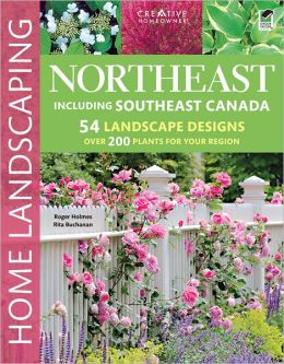 Northeast Home Landscaping: Including Southeast Canada, 3rd edition (PagePerfect NOOK Book)