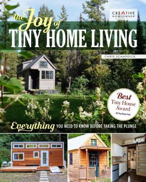 Book The Joy of Tiny House Living: Everything You Need to Know Before Taking the Plunge