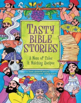 Tasty Bible Stories: A Menu of Tales and Matching Recipes