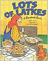 Lots of Latkes: A Hanukkah Story