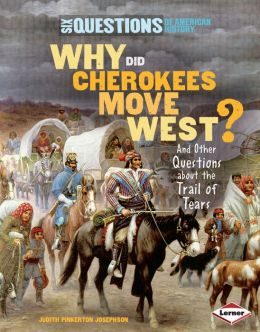 Why Did Cherokees Walk West?: And Other Questions about the Trail of Tears