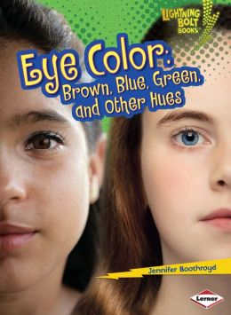 Eye Color: Brown, Blue, Green, and Other Hues