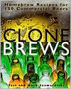 Clone Brews: Homebrew Recipes for 150 Commercial Beers