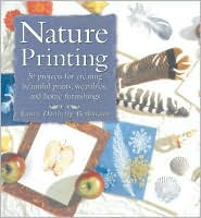 Nature Printing: 30 Projects for Creating Beautiful Prints, Wearables, and Home Furnishings