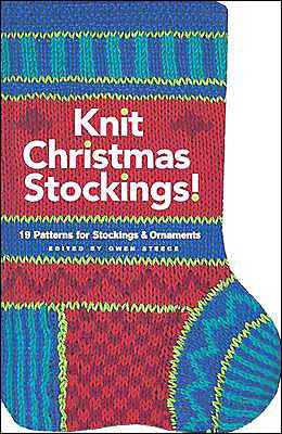 Knit Christmas Stockings!: 19 Patterns for Stockings and Ornaments
