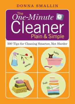 The One-Minute Cleaner: 500 Tips for Cleaning Smarter, not Harder