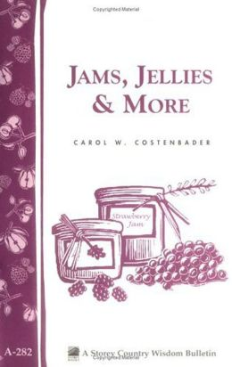 Jams, Jellies and More (Storey Country Wisdom Bulletin)