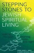 Stepping Stones to Jewish Spiritual Living: Walking the Path Morning, Noon, and Night
