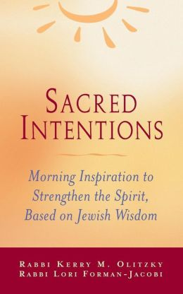 Sacred Intentions: Morning Inspiration to Strengthen the Spirit, Based on Jewish Wisdom