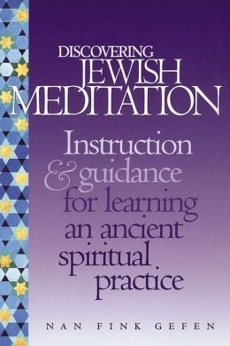 Discovering Jewish Meditation; A Beginner's Guide to an Ancient Spiritual Practice