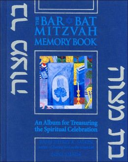 The Bar/Bat Mitzvah Memory Book: An Album for Treasuring the Spiritual Celebration - Featuring Special Celebrity Memories