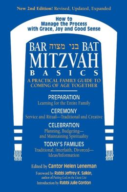 Bar/Bat Mitzvah Basics: A Practical Family Guide to Coming of Age Together