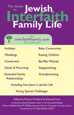 Guide to Jewish Interfaith Family Life: An InterfaithFamily.com Handbook