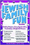 The Jewish Family Fun Book: Holiday Projects, Everyday Activities, and Travel Ideas with Jewish Themes