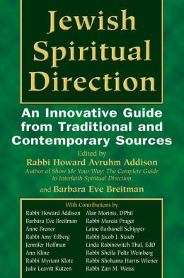 Jewish Spiritual Direction: An Innovative Guide from Traditional & Contemporary Sources