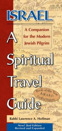 Israel-A Spiritual Travel Guide: A Companion for the Modern Jewish Pilgrim