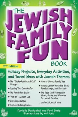 Jewish Family Fun Book: Holiday Projects, Everyday Activities, and Travel Ideas with Jewish Themes